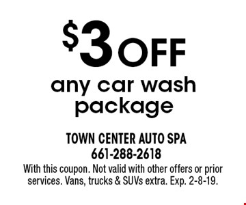 $3 OFF any car wash package. With this coupon. Not valid with other offers or prior services. Vans, trucks & SUVs extra. Exp. 2-8-19.