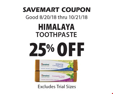 25% off HimalayaToothpaste. SAVEMART COUPONGood 8/20/18 thru 10/21/18