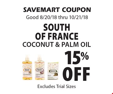 15% off South Of FranceCoconut & Palm Oil. SAVEMART COUPONGood 8/20/18 thru 10/21/18