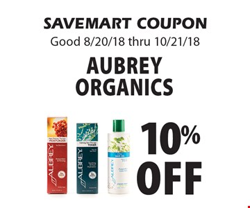 10% off Aubrey Organics. SAVEMART COUPON Good 8/20/18 thru 10/21/18