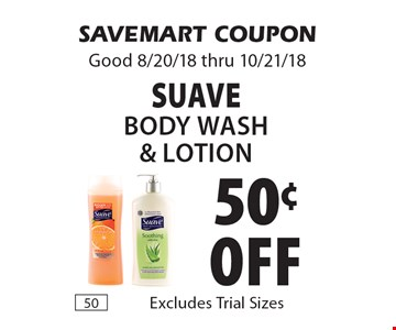 50¢ off Suave Body Wash & Lotion. SAVEMART COUPON Good 8/20/18 thru 10/21/18