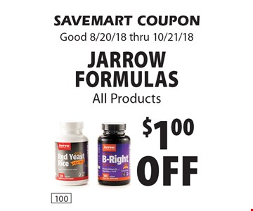 $1.00 off Jarrow Formulas All Products. SAVEMART COUPON Good 8/20/18 thru 10/21/18
