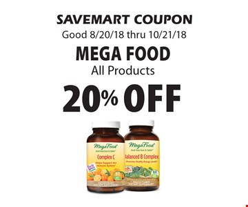 20% Off Mega Food All Products. SAVEMART COUPON Good 8/20/18 thru 10/21/18