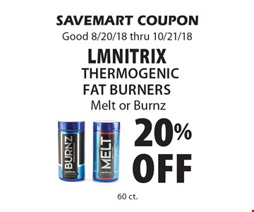 20% Off LmnitrixThermogenic Fat BurnersMelt or Burnz. SAVEMART COUPONGood 8/20/18 thru 10/21/18
