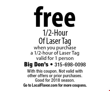 Free 1/2-Hour Of Laser Tag when you purchase a 1/2-hour of Laser Tag. Valid for 1 person. With this coupon. Not valid with other offers or prior purchases. Good for 2018 season. Go to LocalFlavor.com for more coupons.