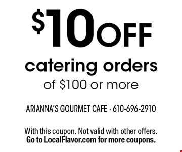 $10 OFF catering orders of $100 or more. With this coupon. Not valid with other offers. Go to LocalFlavor.com for more coupons.