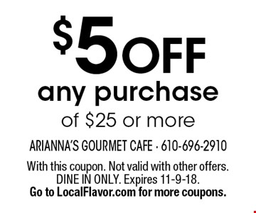 $5 OFF any purchase of $25 or more. With this coupon. Not valid with other offers. DINE IN ONLY. Expires 11-9-18. Go to LocalFlavor.com for more coupons.