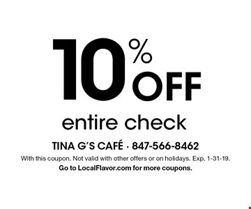 10% Off entire check. With this coupon. Not valid with other offers or on holidays. Exp. 1-31-19. Go to LocalFlavor.com for more coupons.
