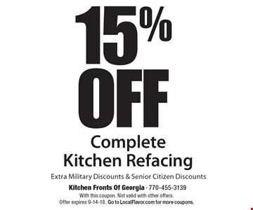 15%OFF Complete Kitchen Refacing Extra Military Discounts & Senior Citizen Discounts. With this coupon. Not valid with other offers. Offer expires 9-14-18. Go to LocalFlavor.com for more coupons.