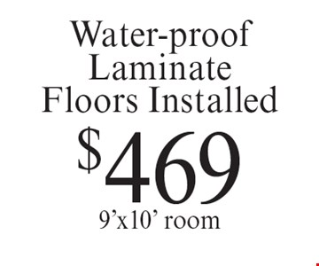 $469 Water-proof Laminate Floors Installed 9'x10' room. Offer expires 11-9-18.