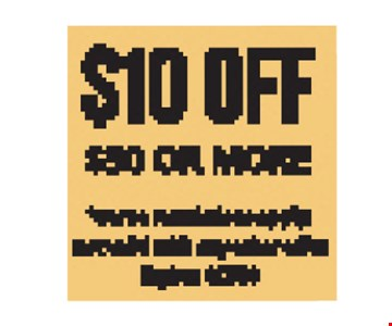 $10 off $50 or more. Some restrictions apply. Not valid with any other offer. Expires 9/7/18