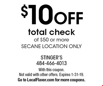 $10 off total check of $50 or more, Secane location only. With this coupon. Not valid with other offers. Expires 1-31-19. Go to LocalFlavor.com for more coupons.