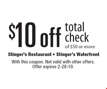 $10 off total check of $50 or more. With this coupon. Not valid with other offers. Offer expires 2-28-19.