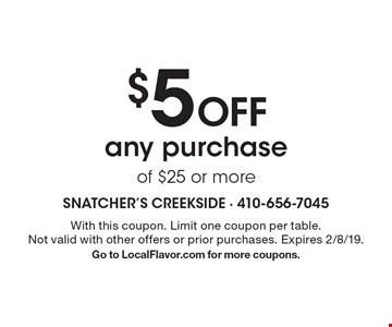 $5 off any purchase of $25 or more. With this coupon. Limit one coupon per table. Not valid with other offers or prior purchases. Expires 2/8/19. Go to LocalFlavor.com for more coupons.