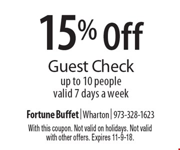 15% Off Guest Check. Up to 10 people. Valid 7 days a week. With this coupon. Not valid on holidays. Not valid with other offers. Expires 11-9-18.