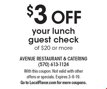 $3 OFF your lunch guest check of $20 or more. With this coupon. Not valid with other offers or specials. Expires 3-8-19. Go to LocalFlavor.com for more coupons.