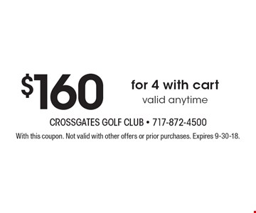 $160 for 4 with cart. Valid anytime. With this coupon. Not valid with other offers or prior purchases. Expires 9-30-18.