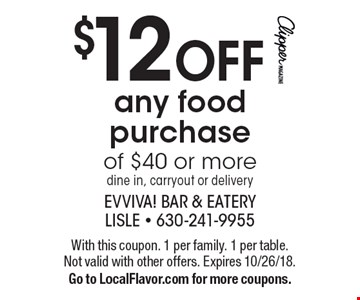 $12 OFF any food purchase of $40 or more dine in, carryout or delivery. With this coupon. 1 per family. 1 per table. Not valid with other offers. Expires 10/26/18. Go to LocalFlavor.com for more coupons.