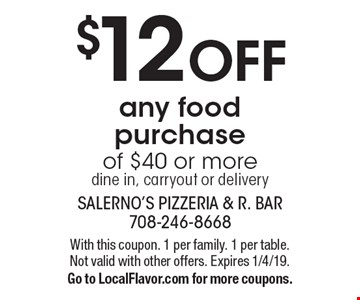 $12 OFF any food purchase of $40 or moredine in, carryout or delivery. With this coupon. 1 per family. 1 per table. Not valid with other offers. Expires 1/4/19. Go to LocalFlavor.com for more coupons.