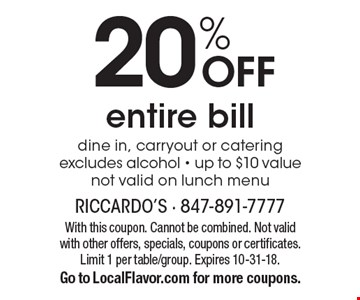 20% OFF entire bill. dine in, carryout or catering excludes alcohol. up to $10 value. not valid on lunch menu. With this coupon. Cannot be combined. Not valid with other offers, specials, coupons or certificates. Limit 1 per table/group. Expires 10-31-18. Go to LocalFlavor.com for more coupons.