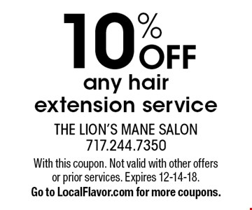 10% OFF any hair extension service. With this coupon. Not valid with other offers or prior services. Expires 12-14-18. Go to LocalFlavor.com for more coupons.