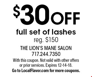$30 OFF full set of lashes. Reg. $150. With this coupon. Not valid with other offers or prior services. Expires 12-14-18. Go to LocalFlavor.com for more coupons.