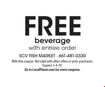 FREE beverage with entree order. With this coupon. Not valid with other offers or prior purchases. Expires 1-4-19. Go to LocalFlavor.com for more coupons.