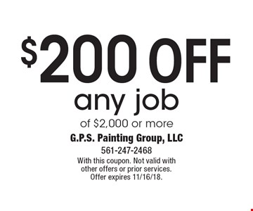 $200 off any job of $2,000 or more. With this coupon. Not valid with other offers or prior services. Offer expires 11/16/18.