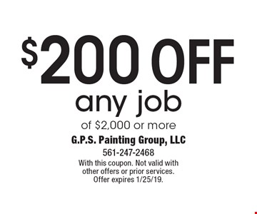 $200 off any job of $2,000 or more. With this coupon. Not valid with other offers or prior services. Offer expires 1/25/19.