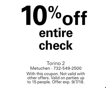 10% off entire check. With this coupon. Not valid with other offers. Valid on parties up to 15 people. Offer exp. 9/7/18.