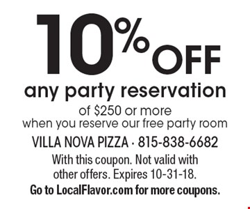 10% off any party reservation of $250 or more when you reserve our free party room. With this coupon. Not valid with other offers. Expires 10-31-18. Go to LocalFlavor.com for more coupons.