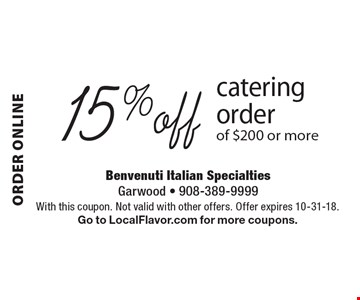 Order online 15% off catering order of $200 or more. With this coupon. Not valid with other offers. Offer expires 10-31-18. Go to LocalFlavor.com for more coupons.
