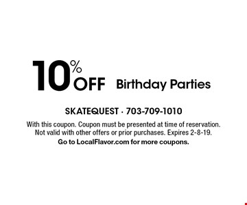 10% Off Birthday Parties. With this coupon. Coupon must be presented at time of reservation. Not valid with other offers or prior purchases. Expires 2-8-19. Go to LocalFlavor.com for more coupons.