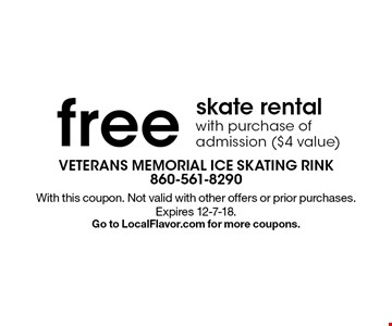 free skate rental with purchase of admission ($4 value) . With this coupon. Not valid with other offers or prior purchases. Expires 12-7-18.Go to LocalFlavor.com for more coupons.