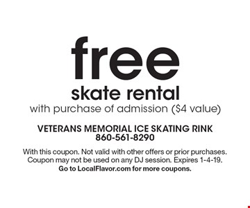 Free skate rental with purchase of admission ($4 value) . With this coupon. Not valid with other offers or prior purchases. Coupon may not be used on any DJ session. Expires 1-4-19. Go to LocalFlavor.com for more coupons.