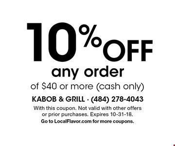 10% off any order of $40 or more (cash only). With this coupon. Not valid with other offers or prior purchases. Expires 10-31-18. Go to LocalFlavor.com for more coupons.