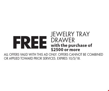 FREE jewelry tray drawer with the purchase of 