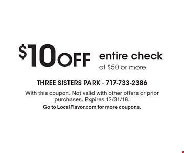 $10 OFF entire checkof $50 or more. With this coupon. Not valid with other offers or prior purchases. Expires 12/31/18.Go to LocalFlavor.com for more coupons.