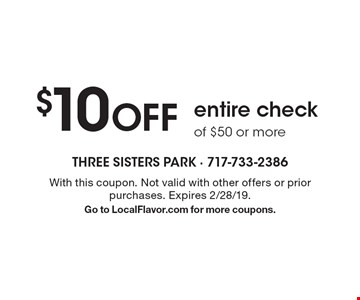 $10 off entire check of $50 or more. With this coupon. Not valid with other offers or prior purchases. Expires 2/28/19. Go to LocalFlavor.com for more coupons.