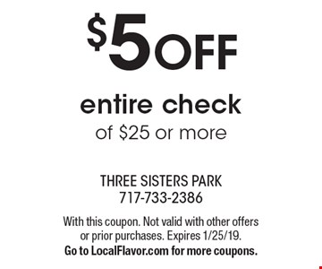 $5 OFF entire check of $25 or more. With this coupon. Not valid with other offers or prior purchases. Expires 1/25/19. Go to LocalFlavor.com for more coupons.