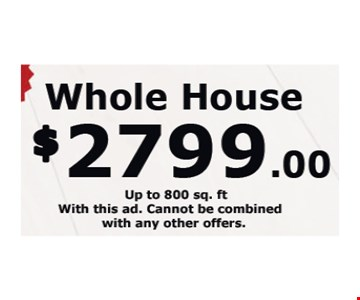 Up to 800 sq. ft. With this ad. Cannot be combined with any other offers