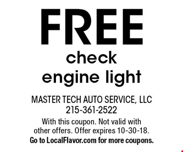 Free check engine light. With this coupon. Not valid with  other offers. Offer expires 10-30-18. Go to LocalFlavor.com for more coupons.