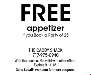 FREE appetizer if you Book a Party of 25. With this coupon. Not valid with other offers. Expires 9-14-18.Go to LocalFlavor.com for more coupons.