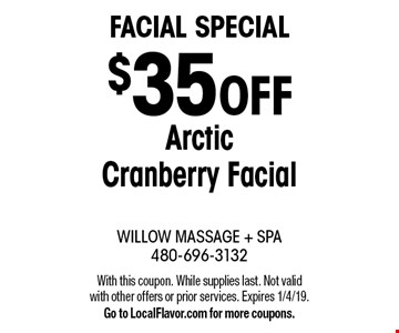 facial Special $35 OFF Arctic Cranberry Facial. With this coupon. While supplies last. Not valid with other offers or prior services. Expires 1/4/19. Go to LocalFlavor.com for more coupons.