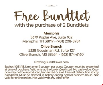 Free Bundtlet with the purchase of 2 Bundtlets. Expires 10/31/18. Limit one (1) coupon per guest. Coupon must be presented at time of purchase. Valid only at the bakery(ies) listed. No cash value. Coupon may not be reproduced, transferred or sold. Internet distribution strictly prohibited. Must be claimed in bakery during normal business hours. Not valid for online orders. Not valid with any other offer.