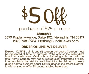 $5 Off purchase of $25 or more. Expires 12/31/18. Limit one (1) coupon per guest. Coupon must be presented at time of purchase. Valid only at the bakery(ies) listed. No cash value. Valid only on baked goods; not valid on retail items. Coupon may not be reproduced, transferred or sold. Internet distribution strictly prohibited. Must be claimed in bakery during normal business hours. Not valid for online orders. Not valid with any other offer. Discounts applied before tax.