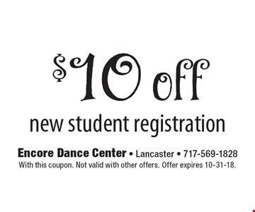 $10 off new student registration. With this coupon. Not valid with other offers. Offer expires 10-31-18.