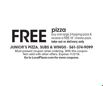 FREE pizza. Buy one large 2-topping pizza & receive a FREE 16