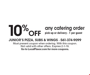 10% OFF any catering order. Pick-up or delivery - 1 per guest. Must present coupon when ordering. With this coupon. Not valid with other offers. Expires 2-1-19.Go to LocalFlavor.com for more coupons.