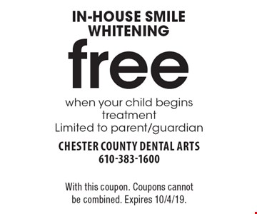 Free in-house smile whitening when your child begins treatment. Limited to parent/guardian. With this coupon. Coupons cannot be combined. Expires 10/4/19.